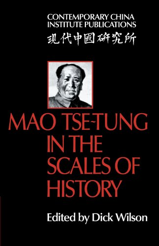 Mao Tse-Tung in the Scales of History: A Preliminary Assessment Organized by the China Quarterly (Contemporary China Ins