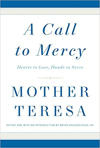A Call to Mercy: Hearts to Love, Hands to Serve: Mother