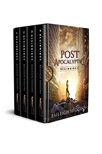 Post Apocalyptic: Beginnings (A First-in-Series Post-Apocalyptic Boxed Set) by [Higgins, Baileigh]