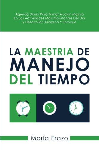 La Maestria De Manejo Del Tiempo: Agenda Diaria Para Tomar ...