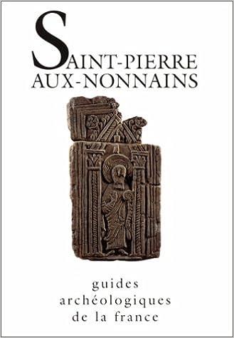 Lire en ligne Saint-Pierre aux Nonnains (Metz-Moselle) : De l'époque romaine à l'époque gothique pdf, epub ebook