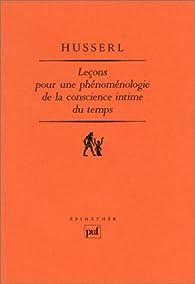 Leçons pour une phénoménologie de la conscience intime du temps par Edmund Husserl