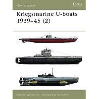 Kriegsmarine U-boats 1939-45 (2): Vol 2 (New Vanguard)