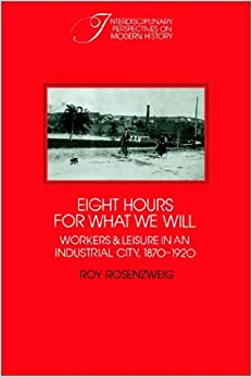 "eight hours for what we will roy rosenzweig thesis During the completion of my thesis and graduate program 2 roy rosenzweig that ""the more personally we answer this question."