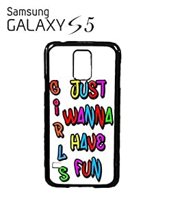 Girls Just Wanna Have Fun Mobile Cell Phone Case Samsung Galaxy S5 White