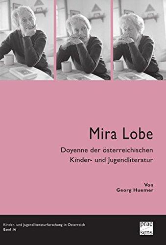 Mira Lobe  Doyenne Der österreichischen Kinder  Und Jugendliteratur  Kinder  Und Jugendliteraturforschung In Österreich