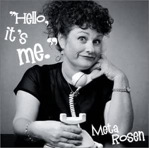 Hello It's Me, Meta Rosen