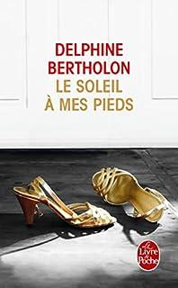 Le soleil à mes pieds, Bertholon, Delphine