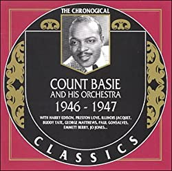 The Chronological Count Basie & His Orchestra: 1946-1947