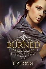 Burned: A Donovan Circus Novel (Volume 2) Paperback