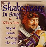 Shakespeare in Song: Songs & Sonnets Celebrating The Bard