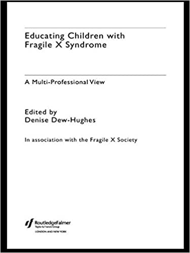 Educating Children with Fragile X Syndrome: A Multi-Professional View