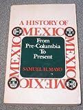 A History of Mexico, Samuel H. Mayo, 013390203X