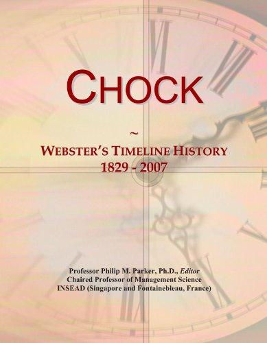 Chock: Webster's Timeline History, 1829 - 2007 ()