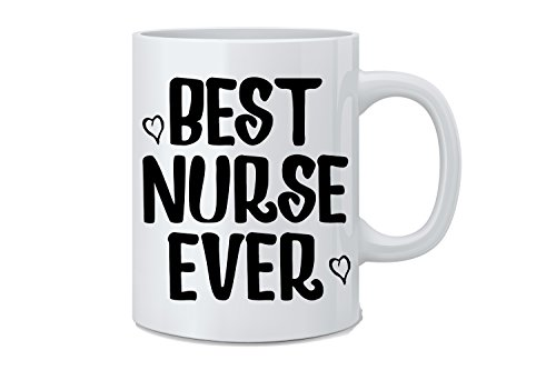 Best Nurse Ever - Funny Coffee Nurse Mug - 11 oz White Coffee Mug - Great Novelty Gift for Wife, Husband, Mom, Dad, Co-Worker, Boss and Friends by Mad Ink Fashions by Mad Ink Fashions