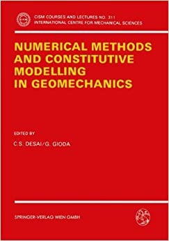 Numerical Methods and Constitutive Modelling in Geomechanics (CISM International Centre for Mechanical Sciences)