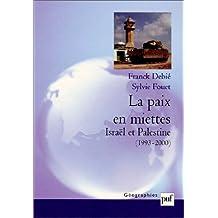 Paix en miettes (La): Israël et Palestine 1993-2000