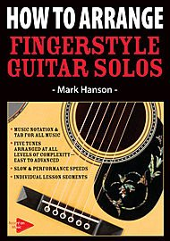 Fingerstyle Guitarist Dvd (How to Arrange Fingerstyle Guitar Solos)