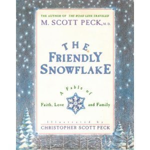 The Friendly Snowflake: A Fable of Faith, Love, and Family