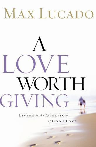 A Love Worth Giving: Living in the Overflow of God's - Creek City Lake Salt Center City