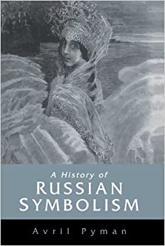 Book A History of Russian Symbolism (Cambridge Studies in Russian Literature)