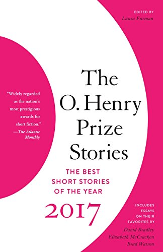 The O. Henry Prize Stories 2017 (The O. Henry Prize Collection)