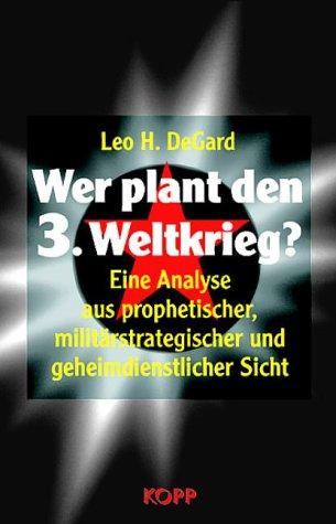 Wer plant den 3. Weltkrieg? Eine Analyse aus prophetischer, militärstrategischer und geheimdienstlicher Sicht