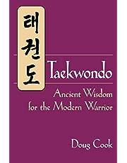 Taekwondo: Ancient Wisdom for the Modern Warrior