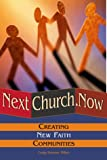 img - for Nextchurch.Now: Creating New Faith Communities book / textbook / text book