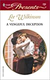 A Vengeful Deception, Lee Wilkinson, 0373122640