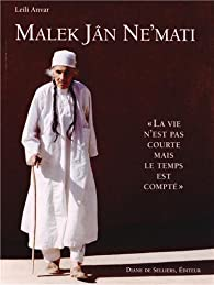 Malek Jân Ne'mati : La vie n'est pas courte mais le temps est compté par Leili Anvar