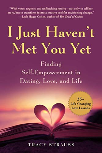 Pdf Parenting I Just Haven't Met You Yet: Finding Empowerment in Dating, Love, and Life