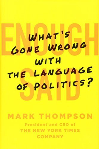 Enough Said: What's Gone Wrong with the Language of Politics? by St Martin s Press