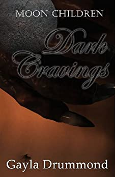 Dark Cravings (Moon Children Book 1) by [Drummond, Gayla]