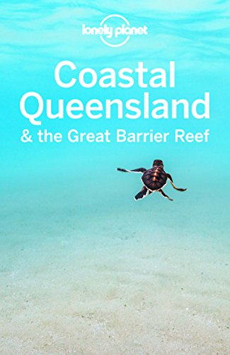 (Lonely Planet Coastal Queensland & the Great Barrier Reef (Travel Guide))