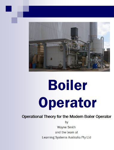 Boiler Operator (Steam Plant Operations Book 1), Wayne Smith, eBook ...