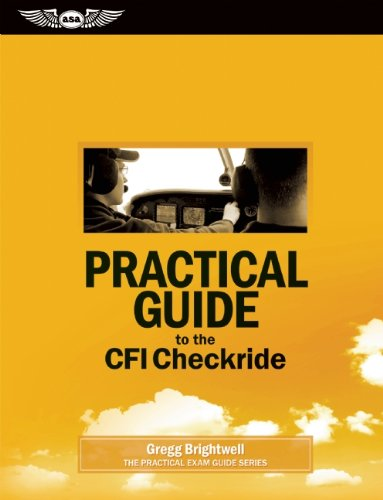 Practical Guide to the CFI Checkride (Practical Exam Guide Series)