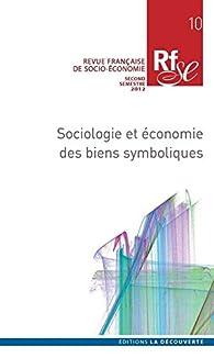Sociologie et économie des biens symboliques par  Revue Française de Socio-économie