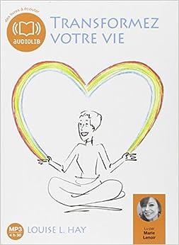 Transformez votre vie - Une pense positive peut changer votre vie: Livre audio 1 CD MP3 - 492 Mo - Texte adapt (z)