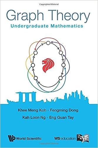 Graph Theory: Undergraduate Mathematics: Kheemeng Koh, Fengming Dong ...