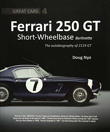 Ferrari 250 GT Short Wheel Base: The Autobiography of 4119GT (Great ()
