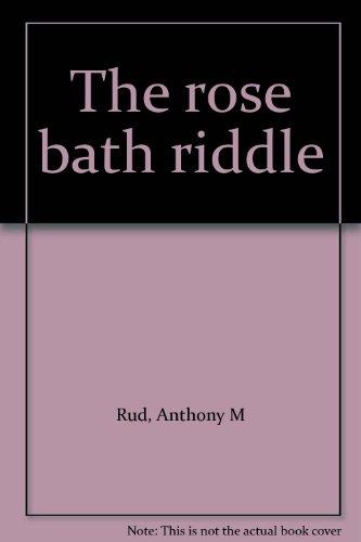 The rose bath riddle