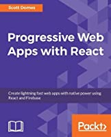 Progressive Web Apps with React Front Cover