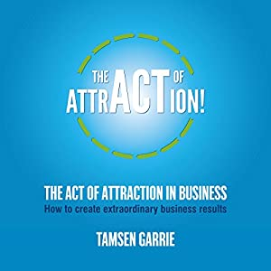 The Act of Attraction in Business Audiobook