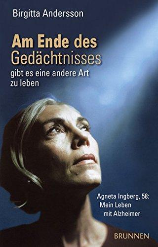 Am Ende des Gedächtnisses gibt es eine andere Art zu leben. Agneta Ingberg, 58: Mein Leben mit Alzheimer
