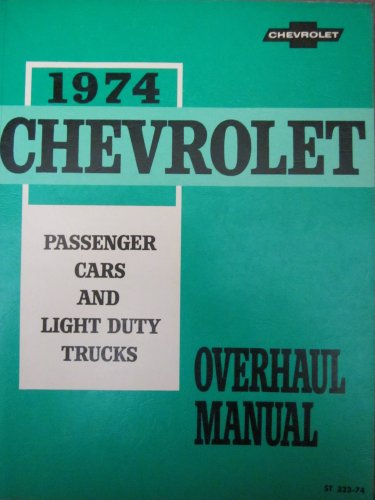 1974 Chevrolet Passenger Cars and Light Duty Trucks Overhaul Manual (Chevy Small Block Overhaul Manual compare prices)