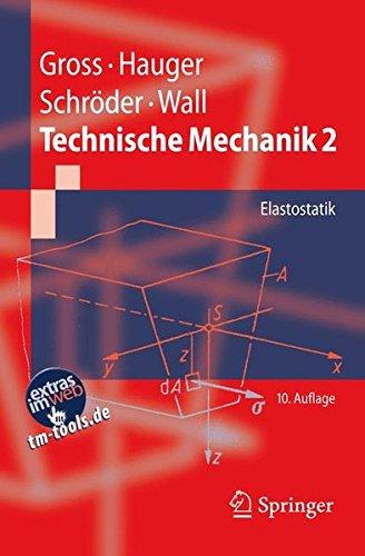 Technische Mechanik 2: Elastostatik (Springer-Lehrbuch)