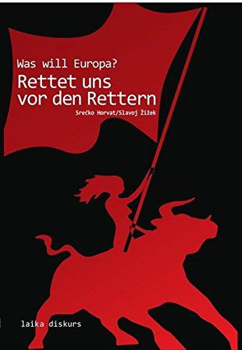 Was will Europa?: Rettet uns vor den Rettern (laika diskurs) Taschenbuch – 1. August 2013 Srećko Horvat Slavoj Zizek 3942281686 Medienwissenschaften
