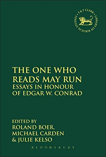 The One Who Reads May Run: Essays in Honour of Edgar W. Conrad (The Library of Hebrew Bible/Old Testament Studies)