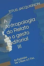 A Antropologia do Relato e o gesto editorial III: As Epístolas De 1 Rom. a 2 Tim.